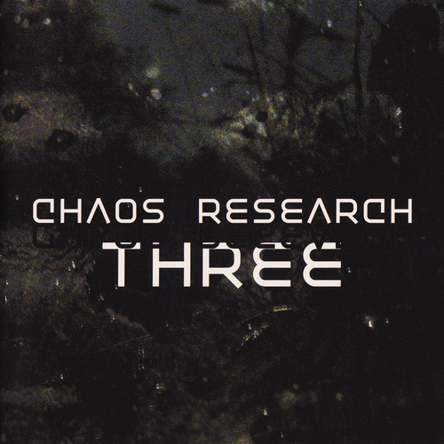 (Darkwave / Modern Classical / Ambient) [CD] Chaos Research - Three - 2016, FLAC (image+.cue), lossless